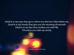 """Seduce."" ©Ninnu Kori Poetry and @ninnukoripoetry, 2017. (Comment, Like, Tag, Share, Enjoy!) Tag: #ninnukoripoetry Instagram/Twitter: @ninnukoripoetry"