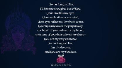 """I, the devotee. You, the Goddess."" ""Way Back Wednesday!"" ©Ninnu Kori Poetry and @ninnukoripoetry, 2017. (Comment, Like, Tag, Share, Enjoy!) Tag: #ninnukoripoetry Instagram/Twitter: @ninnukoripoetry"