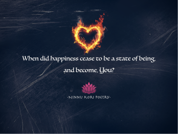 """My Happiness."" ©Ninnu Kori Poetry and @ninnukoripoetry, 2017. (Comment, Like, Tag, Share, Enjoy!) Tag: #ninnukoripoetry Instagram/Twitter: @ninnukoripoetry"
